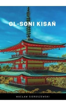 Ol-soni kisań - Wacław Sieroszewski - Ebook - 978-83-8119-207-1