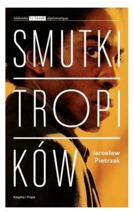 Smutki tropików - Jarosław Pietrzak - Ebook - 978-83-65304-21-6