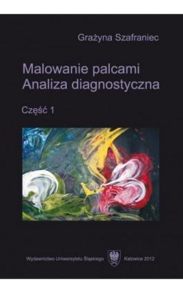 Malowanie palcami. Cz. 1 - Grażyna Szafraniec - Ebook - 978-83-8012-530-8