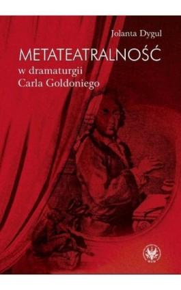 Metateatralność w dramaturgii Carla Goldoniego - Jolanta Dygul - Ebook - 978-83-235-3086-2