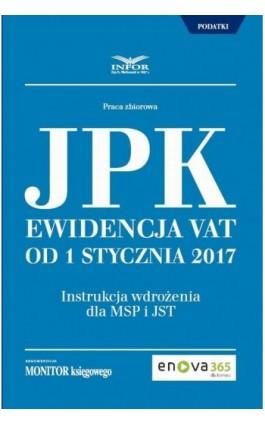 Jednolity Plik Kontrolny. Ewidencja VAT od 1 stycznia 2017 - Joanna Dmowska - Ebook - 978-83-7440-943-8