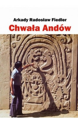 Chwała Andów - Arkady Radosław Fiedler - Ebook - 978-83-7823-455-5