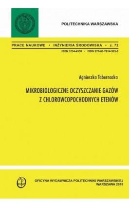 Mikrobiologiczne oczyszczanie gazów z chlorowcopochodnych etenów - Agnieszka Tabernacka - Ebook - 978-83-7814-574-5