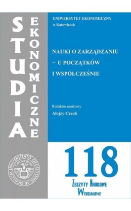 Nauki o zarządzaniu - u początków i współcześnie. SE 118 - Ebook