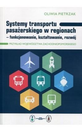 Systemy transportu pasażerskiego w regionach - Oliwia Pietrzak - Ebook - 978-83-7798-333-1