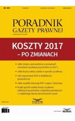 PGP 1/2017 Koszty 2017 – po zmianach - Tomasz Krywan - Ebook - 978-83-7440-993-3