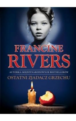 Ostatni Zjadacz Grzechu - Francine Rivers - Ebook - 978-83-63097-22-6