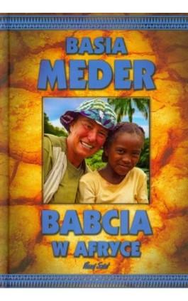 Babcia w Afryce - Basia Meder - Ebook - 978-83-7823-199-8