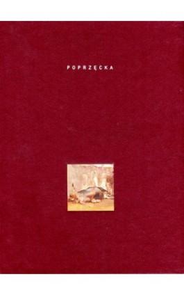 Pochwała malarstwa. Studia z historii i teorii sztuki - Maria Poprzęcka - Ebook - 978-83-7453-240-2