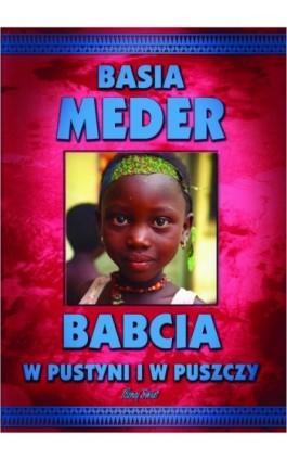 Babcia w pustyni i w puszczy - Basia Meder - Ebook - 978-83-7823-201-8