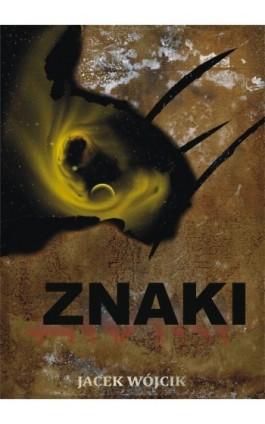 Znaki - Jacek Wójcik - Ebook - 978-83-61184-62-1