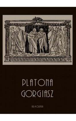 Gorgiasz - Platon - Ebook - 978-83-8064-423-6