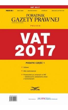 Podatki cz.1 VAT 2017 - Infor Pl - Ebook - 978-83-7440-990-2