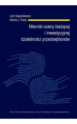 Mierniki oceny bieżącej i inwestycyjnej działalności przedsiębiorstw - Lech Gąsiorkiewicz - Ebook - 978-83-7814-738-1