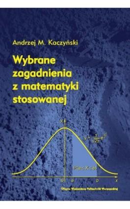 Wybrane zagadnienia z matematyki stosowanej - Andrzej Kaczyński - Ebook - 978-83-7814-408-3