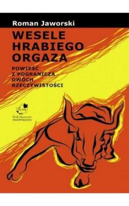 Wesele hrabiego Orgaza - Roman Jaworski - Ebook - 978-83-62948-58-1
