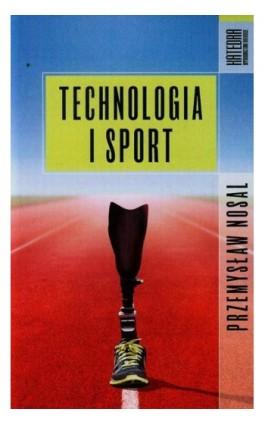 Technologia i sport - Przemysław Nosal - Ebook - 978-83-63434-84-7