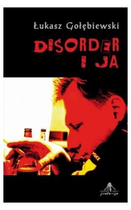 Disorder i ja - Łukasz Gołębiewski - Ebook - 978-83-62948-21-5