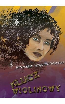 Klucz wiolinowy - Jarosław Wojciechowski - Ebook - 978-83-7859-037-8
