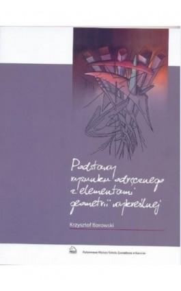 Podstawy rysunku odręcznego z elementami geometrii wykreślnej - Krzysztof Borowski - Ebook - 978-83-650-3810-4