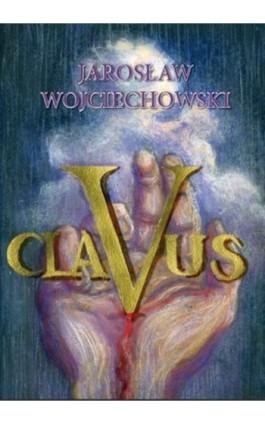 Clavus - Jarosław Wojciechowski - Ebook - 978-83-7859-038-5