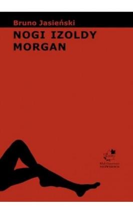 Nogi Izoldy Morgan - Bruno Jasieński - Ebook - 978-83-62948-59-8