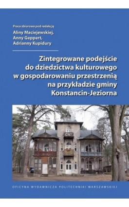 Zintegrowane podejście do dziedzictwa kulturowego w gospodarowaniu przestrzenią na przykładzie gminy Konstancin-Jeziorna - Ebook - 978-83-781-4721-3