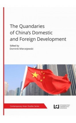 The Quandaries of China's Domestic and Foreign Development - Ebook - 978-83-7969-385-6