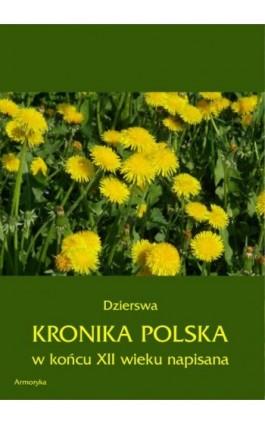 Kronika polska Dzierswy (Dzierzwy) - Dzierswa - Ebook - 978-83-8064-067-2
