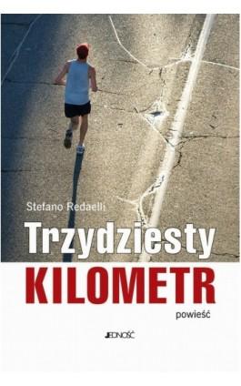 Trzydziesty kilometr. Powieść - Stefano Redaelli - Ebook - 978-83-7660-639-2