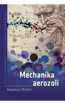 Mechanika aerozoli - Arkadiusz Moskal - Ebook - 978-83-7814-735-0