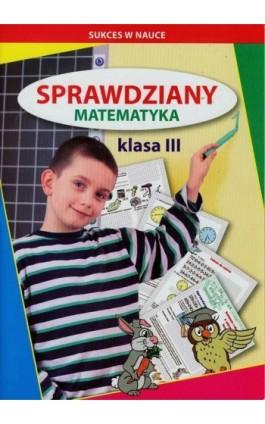 Sprawdziany Matematyka klasa 3 - Beata Guzowska - Ebook - 978-83-7898-508-2
