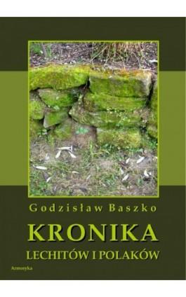 Kronika Lechitów i Polaków - Godzisław Baszko - Ebook - 978-83-8064-168-6
