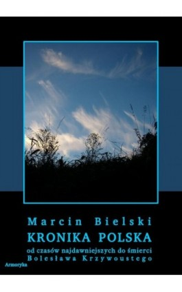 Kronika polska Marcina Bielskiego - Marcin Bielski - Ebook - 978-83-8064-209-6