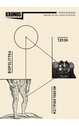 Kronos 4/2014. Hegel. Neokolonializm. Biopolityka - Praca zbiorowa - Ebook