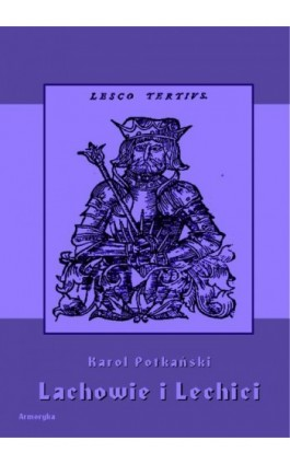 Lachowie i Lechici - Karol Potkański - Ebook - 978-83-8064-347-5