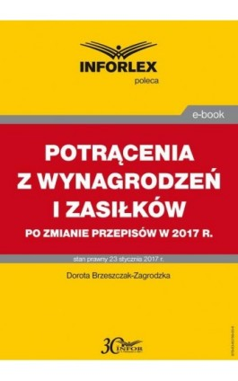 POTRĄCENIA Z WYNAGRODZEŃ I ZASIŁKÓW 2017 - Praca zbiorowa - Ebook - 978-83-65789-36-5