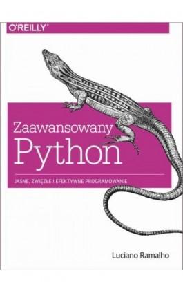 Zaawansowany Python - Luciano Ramalho - Ebook - 978-83-7541-223-9