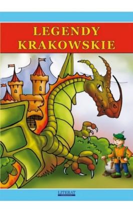 Legendy krakowskie - Małgorzata Korczyńska - Ebook - 978-83-7898-327-9