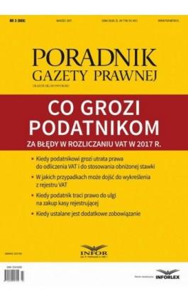 Co grozi podatnikom za błędy w rozliczaniu VAT w 2017 r. (PGP 3/2017) - Tomasz Krywan - Ebook - 978-83-65789-38-9