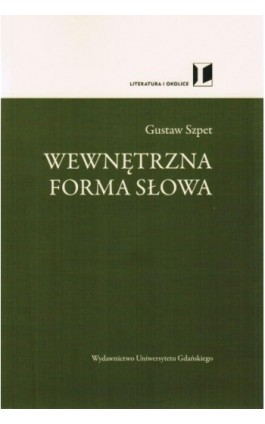 Wewnętrzna forma słowa - Gustaw Szpet - Ebook - 978-83-7865-091-1