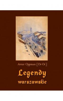 Legendy warszawskie - Artur Oppman - Ebook - 978-83-7950-196-0