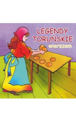 Legendy toruńskie wierszem - Dorota Kaźmierczak - Audiobook - 978-83-7898-510-5
