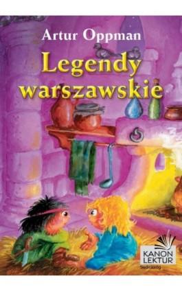 Legendy warszawskie - Artur Oppman - Ebook - 978-83-7791-521-9