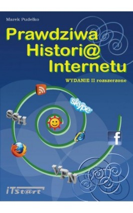Prawdziwa Historia Internetu  - wydanie II rozszerzone - Marek Pudełko - Ebook - 978-83-61173-73-1