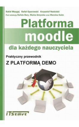 Platforma Moodle dla każdego nauczyciela - Rafał Mazgaj - Ebook - 978-83-61173-71-7