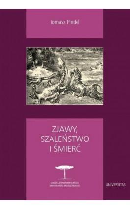 Zjawy, szaleństwo i śmierć - Tomasz Pindel - Ebook - 978-83-242-2486-9