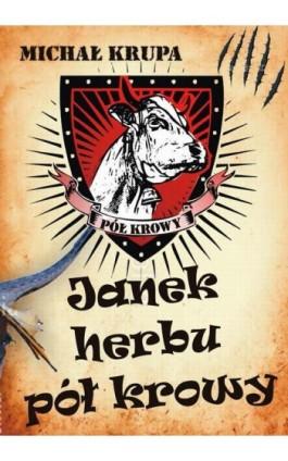 Janek herbu pół krowy - Michał Krupa - Ebook - 978-83-7900-462-1