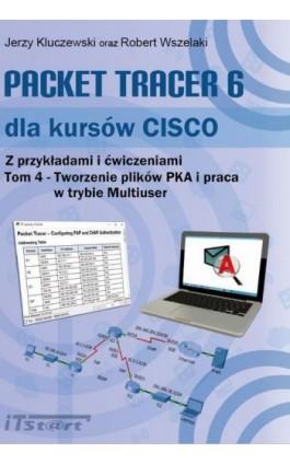 Packet Tracer 6 dla kursów CISCO Tom 4 - Jerzy Kluczewski - Ebook - 978-83-61173-93-9