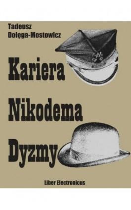 Kariera Nikodema Dyzmy - Tadeusz Dołęga-Mostowicz - Ebook - 978-83-934711-4-0